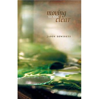 Moving to the Clear by Jason Dewinetz - 9781896300580 Book