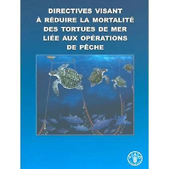 Directives Visant a Reduire La Mortalite Des Tortues de Mer Liee Aux