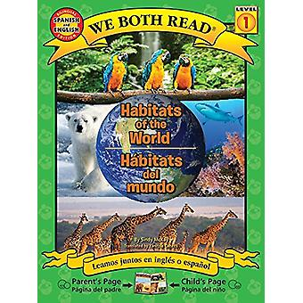 Habitats of the World/Habitats del Mundo - Spanish/English Bilingual E