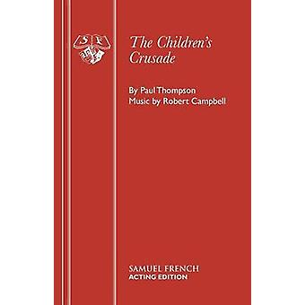 The Childrens Crusade by Thompson & Paul