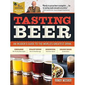 Tasting Beer - 2nd Edition - An Insider's Guide to the World's Greates