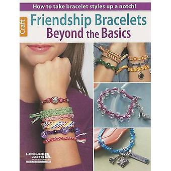 Friendship Bracelets Beyond the Basics by Leisure Arts