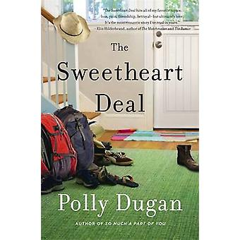 The Sweetheart Deal by Polly Dugan - 9780316320344 Book