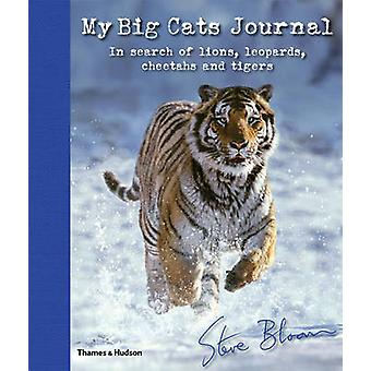My Big Cats Journal - In Search of Lions - Leopards - Cheetahs and Tig
