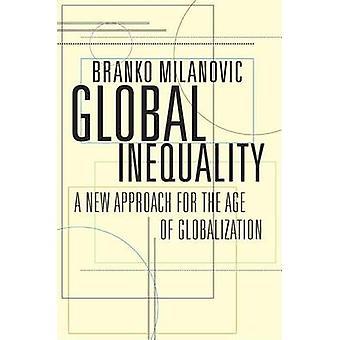 Globala orättvisor - en ny strategi för åldern av globalisering av BH