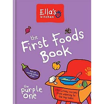The First Foods Book - The Purple One by Ella's Kitchen - 978060062925