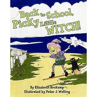 Tillbaka till skolan - kräsen liten häxa! av Elizabeth Brokamp - 978145561