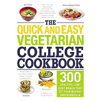 The Quick and Easy Vegetarian College Cookbook - 300 Healthy - Low-Cos
