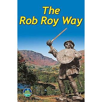 The Rob Roy Way - From Drymen to Pitlochry (3rd Revised edition) by Ja