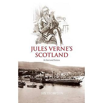 Jules Verne's Scotland - In Fact and Fiction by Ian Thompson - 9781906