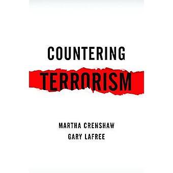 Motverka Terrorism - inga enkla lösningar av Martha Crenshaw - Gary L