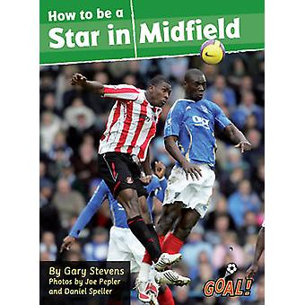How to be a Star in Midfield - Level 4 by Gary Stevens - 9781841678689