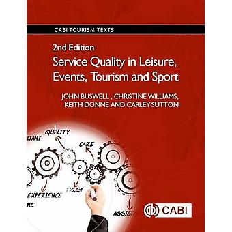 Service Quality in Leisure - Events - Tourism and Sport by John Buswe