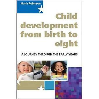 Développement de l'enfant de la naissance à huit: un voyage à travers the Early Years