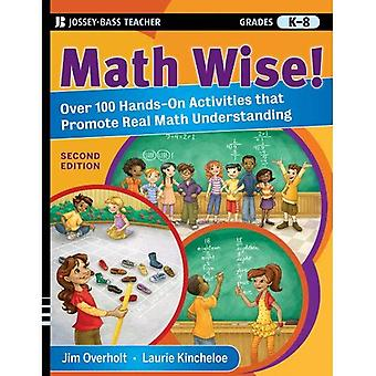 Math Wise!: Over 100 Hands-on Activities That Promote Real Math Understanding, Grades K-8
