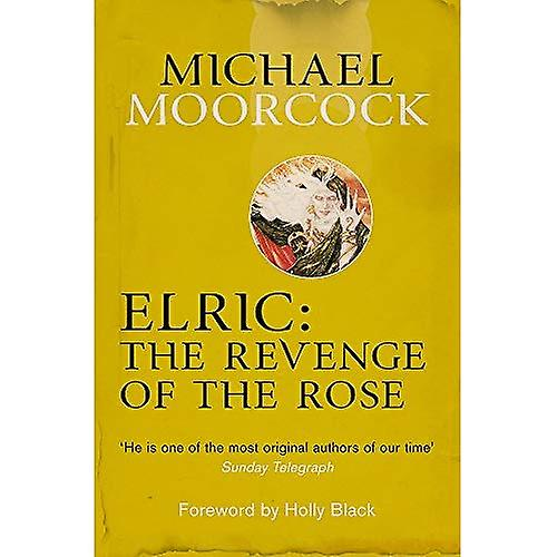 Elric: The Revenge of the Rose (Moorcocks Multiverse)