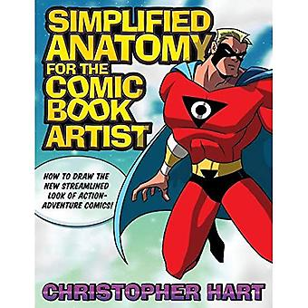 Simplified Anatomy for the Comic Book Artist: How to Draw the New Streamlined Look of Action-adventure Comics (How to Draw)
