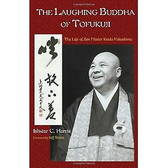 The Laughing Buddha of Tofuku-Ji: The Life of Zen Master Keido Fukushima (Spiritual Masters): The Life of Zen Master Keido Fukushima (Spiritual Masters)