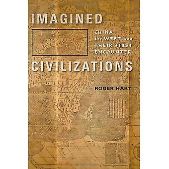 Imagined Civilizations: China, the West, and Their First Encounter