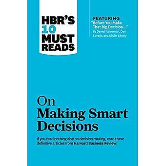 Les 10 Must de HBR se lit sur la prise de décisions intelligentes (avec article vedette