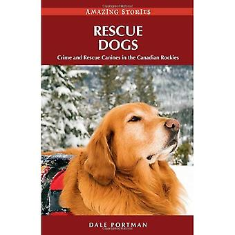 Rescue Dogs: Crime and Rescue Canines in the Canadian Rockies