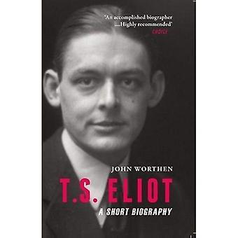 T.S. Eliot: A Short Biography