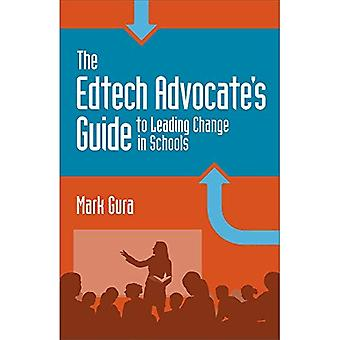 The Edtech Advocate's Guide� to Leading Change in Schools
