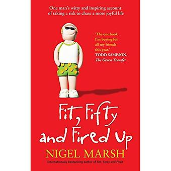 Fit, Fifty and Fired Up