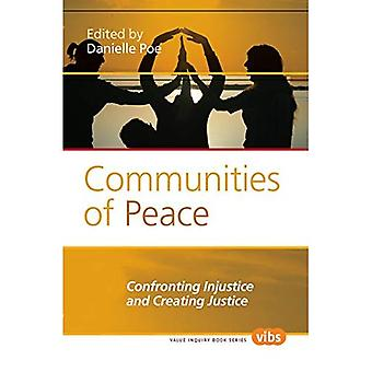 Communities of Peace: Confronting Injustice and Creating Justice (Value Inquiry Book Series / Philosophy of Peace)