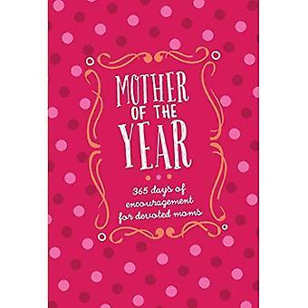 Moeder van het jaar: 365 dagen van bemoediging voor gewijd Moms