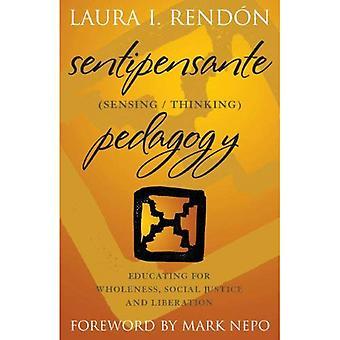 Sentipensante (Sensing/Thinking) Pedagogy
