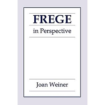 Frege in Perspective by Joan Weiner - 9780801475061 Book
