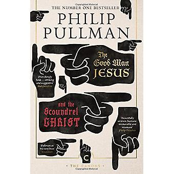 The Good Man Jesus and the Scoundrel Christ by Philip Pullman - 97817