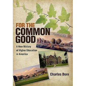 For den fælles velfærd - en ny historie af videregående uddannelser i USA af