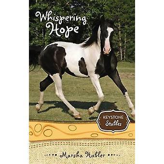 Whispering Hope by Hubler & Marsha
