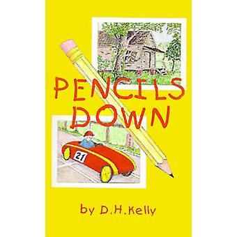 Pencils Down by Kelly & D. H.