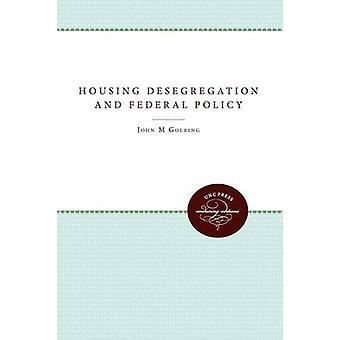 Alloggiamento di desegregazione e politica federale di Goering & John M.
