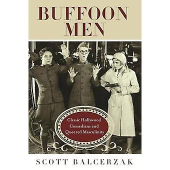 Pajas män klassiska Hollywood komiker och Queered manlighet av Balcerzak & Scott