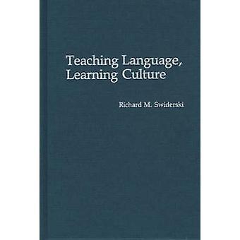Teaching Language Learning Culture by Swiderski & Richard M.
