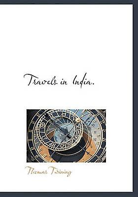 voyages in India. by Twining & Thomas