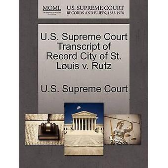E.U. Supremo Tribunal transcrição do registro cidade de St. Louis v. Rutz pela Suprema Corte dos EUA