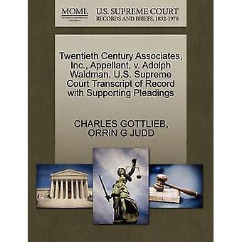 Nittonhundratalet Associates Inc. klaganden v. Adolph Waldman. US Supreme Court avskrift av posten med stödjande yrkats av GOTTLIEB & CHARLES