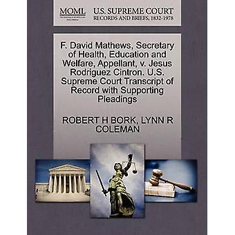 F. David Mathews Secretary of Health Education and Welfare Appellant v. Jesus Rodriguez Cintron. U.S. Supreme Court Transcript of Record with Supporting Pleadings by BORK & ROBERT H