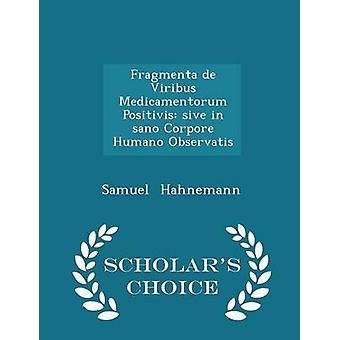 Fragmenta de Viribus Medicamentorum Positivis sive in sano Corpore Humano Observatis geleerden keuze Edition door de & Samuel Hahnemann