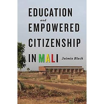 Education and Empowered Citizenship in Mali by Bleck & Jaimie