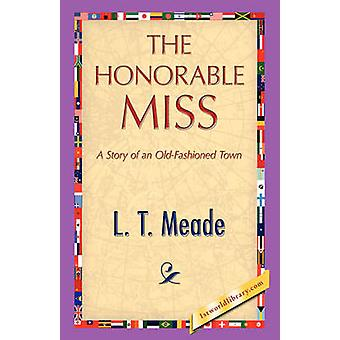 The Honorable Miss by Meade & L. T.