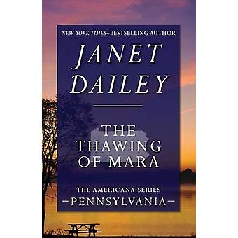 The Thawing of Mara by Dailey & Janet