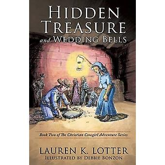 Hidden Treasure and Wedding Bells by Lotter & Lauren K.