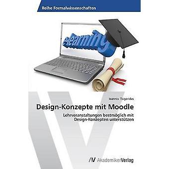 DesignKonzepte Mit Moodle von Tsigaridas Ioannis