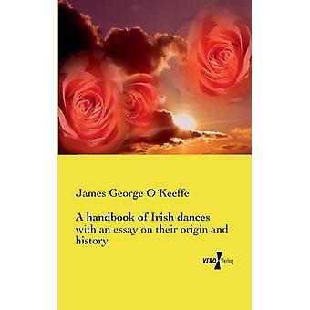 A Handbook of Irish Dances by Okeeffe & James George
